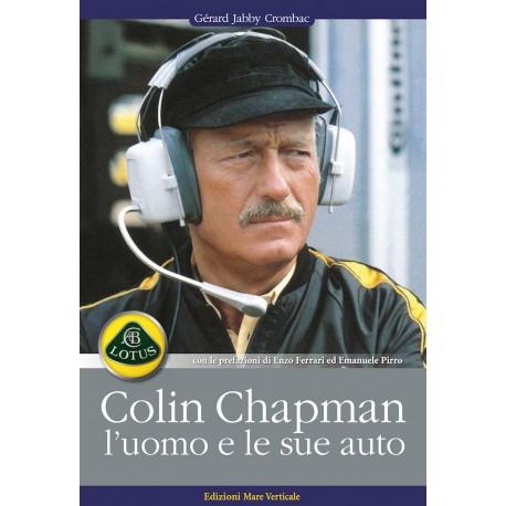 Colin Chapman, l'uomo e le sue auto