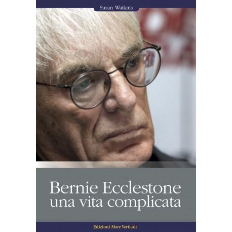 Bernie Ecclestone. Una vita complicata
